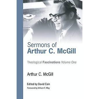 Sermons of Arthur C. McGill by McGill & Arthur C.