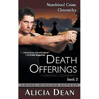 Death Offerings the Northland Crime Chronicles Book 2 by Dean & Alicia