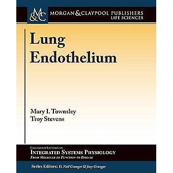 Lung Endothelium by Townsley & Mary I.