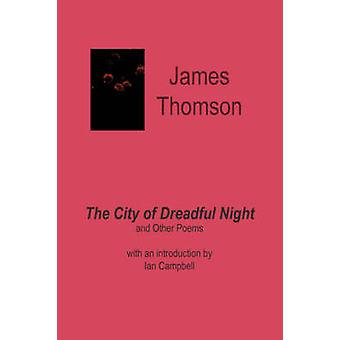The City of Dreadful Night and Other Poems by Thomson & James