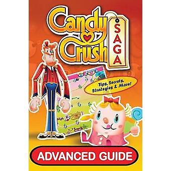 Candy Crush Saga Advanced Guide by Davis & Tyler