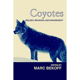 Coyotes Biology Behavior and Management by Bekoff & Marc