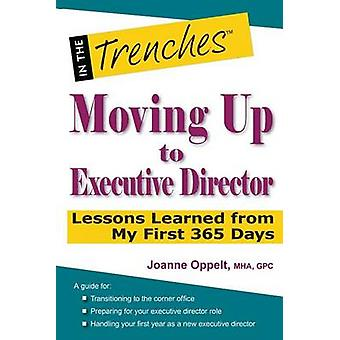 Moving Up to Executive Director Lessons Learned from My First 365 Days by Oppelt & Joanne