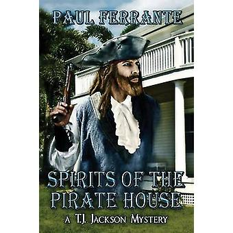 Spirits of the Pirate House by Ferrante & Paul