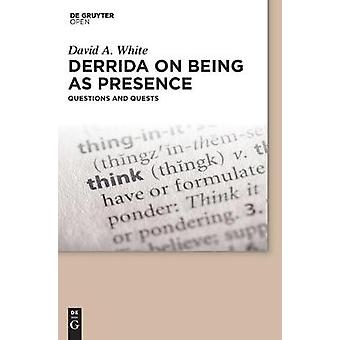 Derrida on Being as Presence by White & David A.