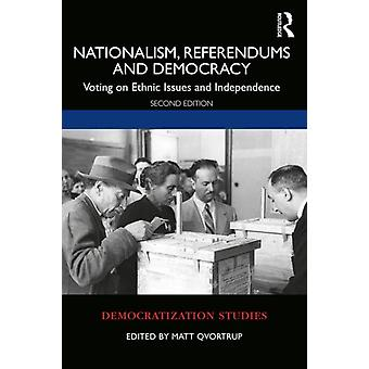 Nationalism Referendums and Democracy by Matt Qvortrup
