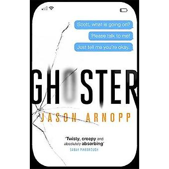 Ghoster by Jason Arnopp - 9780356506883 Book
