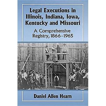 Legal Executions in Illinois - Indiana - Iowa - Kentucky and Missouri