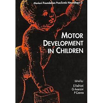 Motor Development in Children by Ermellina Fedrizzi - G. Avanzini - P