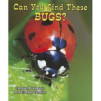 Can You Find These Bugs? by Carmen Bredeson - 9781464400711 Book