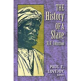 The History of a Slave by H.H. Johnston - Paul Lovejoy - 978155876553