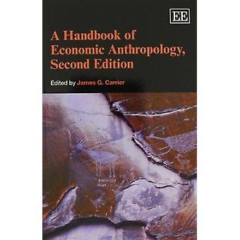 A Handbook of Economic Anthropology - Deuxième édition (2ème édition) par