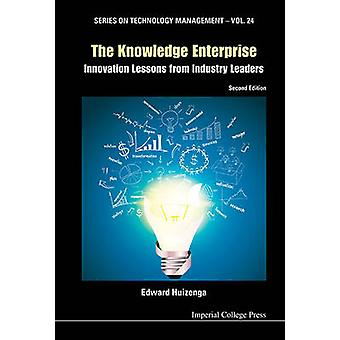 The Knowledge Enterprise  - Innovation Lessons from Industry Leaders (