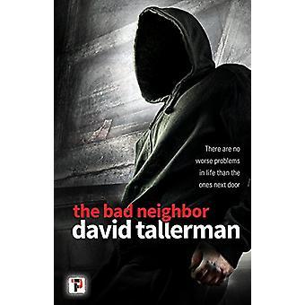 The Bad Neighbor di David Tallerman - 9781787580282 Libro