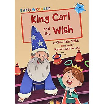 King Carl and the Wish (Blue Early Reader) by Clare Welsh - 978184886
