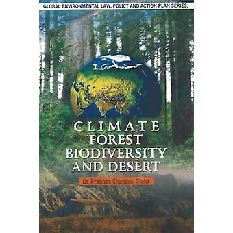 Climate - Forest - Biodiversity and Desert by Prabhas Chandra Sinha -