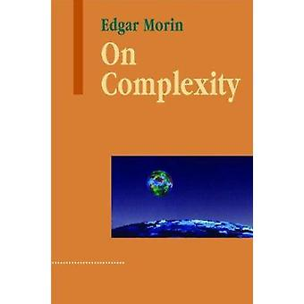 On Complexity by Edgar Morin - 9781572738010 Book