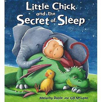 Little Chick and the Secret of Sleep by Malachy Doyle & Illustrated by Gill McLean