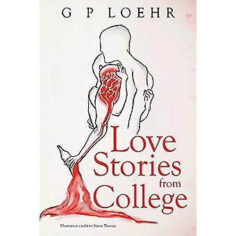 Love Stories from College by G. P. Loehr - 9781788303736 Book