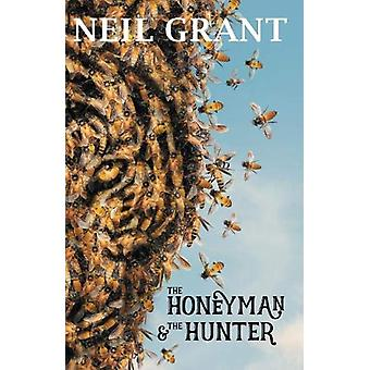 The Honeyman and the Hunter by Neil Grant - 9781911631552 Book