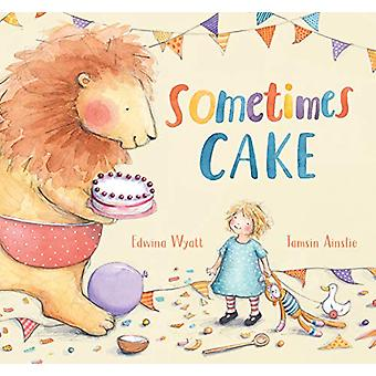 Sometimes Cake by Edwina Wyatt - 9781406395846 Book