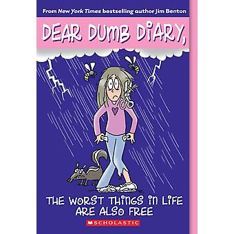 Dear Dumb Diary 10 The Worst Things in Life are Also Free by Jim Benton