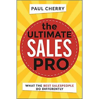 The Ultimate Sales Pro by Cherry & Paul