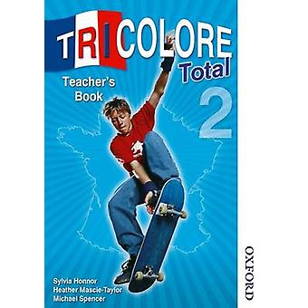 Tricolore Total 2 Teacher Book by Heather Mascie-Taylor - Michael Spe