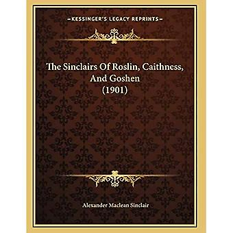 1901 The Sinclairs of Roslin, Caithness, and Goshen