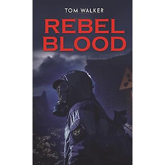Rebel Blood by Walker & Tom