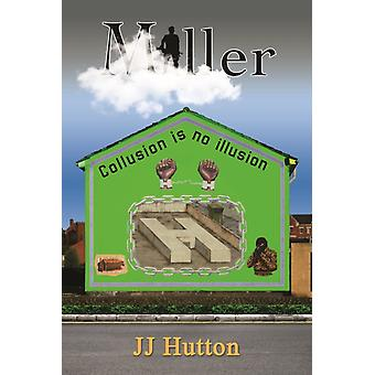 Miller by Hutton & JJ