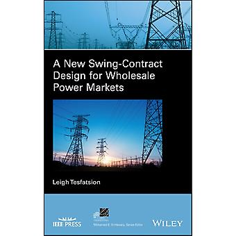 A New SwingContract Design for Wholesale Power Markets by Leigh Tesfatsion