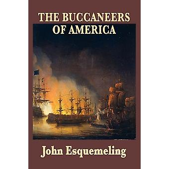 The Buccaneers of America by John Esquemeling - 9781604595208 Book