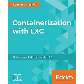 Containerization with LXC by Konstantin Ivanov - 9781785888946 Book