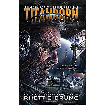 Titanborn - Children of Titan Book 1 by Rhett C Bruno - 9781949890129