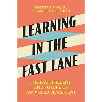Learning in the Fast Lane by Andrew E. Scanlan
