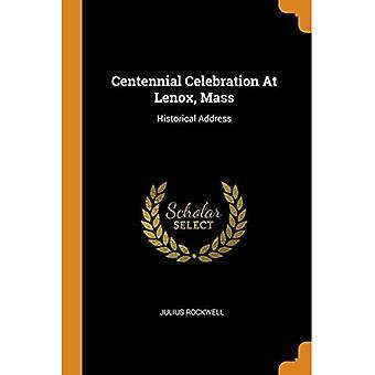 Centennial Celebration at Lenox, Mass: Historical Address