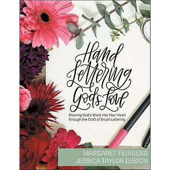 Hand Lettering Gods Love  Drawing Gods Word into Your Heart through the Craft of Brush Lettering by Margaret Feinberg & Jessica Taylor Design
