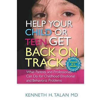 Help your Child or Teen Get Back On Track by Kenneth Talan