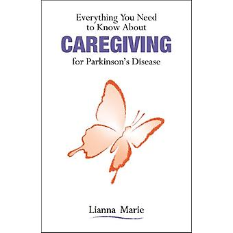 Everything You Need to Know About Caregiving for Parkinsons Disease by Lianna Marie