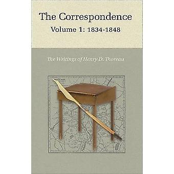 The Correspondence of Henry D. Thoreau - Volume 1 - 1834 - 1848 by Henr