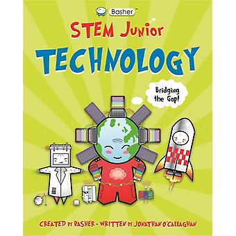 Basher Stem Junior Technology by Jonathan O Callaghan & Illustrated by Simon Basher