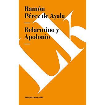 Belarmino Y Apolonio av Ramon Perez De Ayala