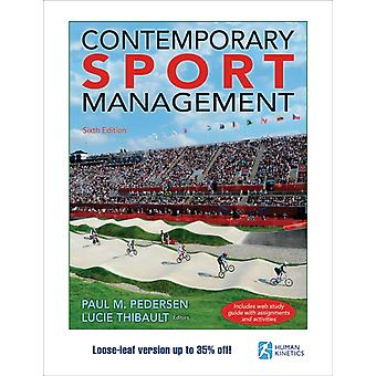 Contemporary Sport Management by Edited by Paul M Pedersen & Edited by Lucie Thibault
