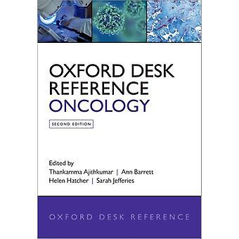 Oxford Desk Reference Oncology von Herausgegeben von Thankamma Ajithkumar & Bearbeitet von Ann Barrett & Bearbeitet von Helen Hatcher & Bearbeitet von Sarah Jane Jefferies