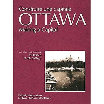 Construire une Capitale: Ottawa