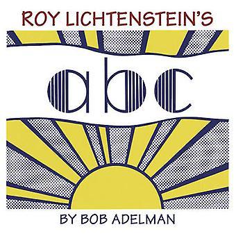 ABC de Roy Lichtenstein par Bob Adelman - Samuel N. Antupit - 978050051