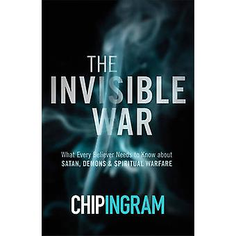 The Invisible War - Updated and Exp. Ed - What Every Believer Needs to