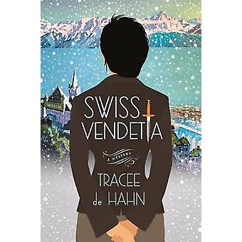Swiss Vendetta by Tracee de Hahn - 9781250161529 Book