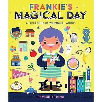 Frankies magischen Tag - ein erstes Buch von skurrilen Worte von Michelle Ro